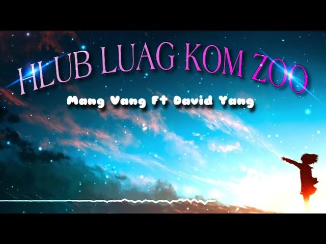 Hlub Luag Kom Zoo - Mang Vang Ft David Yang [Lyric + Chord] | Hmong Music - Lyrics