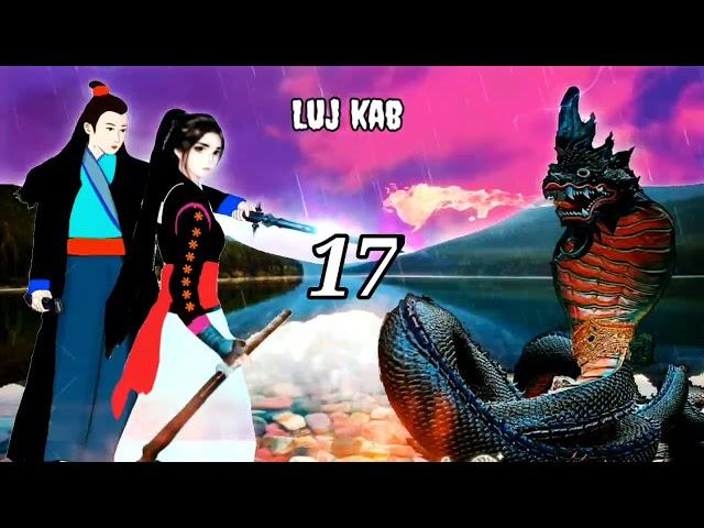 Luj kab part 17 hmong storieds 苗族的故事