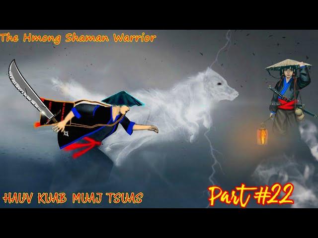 Hauv kuab muaj tsuas The Hmong warrior ( Part #22 ) 06/15/2021