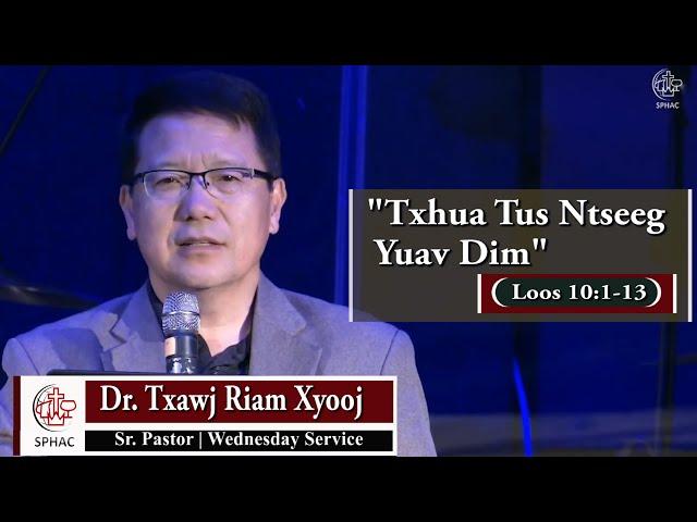 """6-30-2021    Wednesday Service """"Txhua Tus Ntseeg Yuav Dim""""    Dr. Txawj Riam Xyooj"""