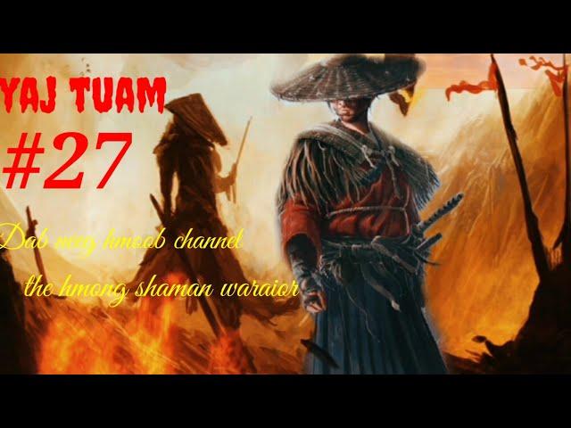 yaj tuam the hmong shaman warraior (paet 27)14/7/2021
