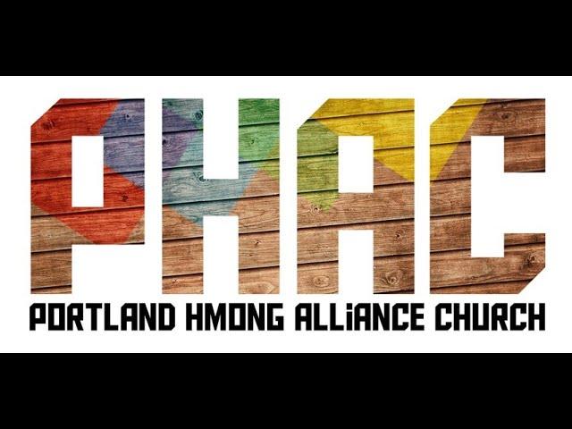 "Portland Hmong Alliance Church 07/11/2021 ""The dangers of prosperity""  KXF. Zoov Ntxhees Xyooj"
