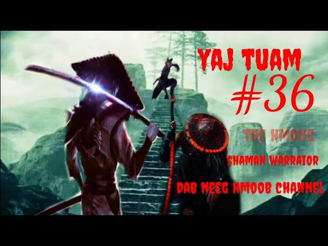 yaj tuam the hmong shaman warraior (paet 36)22/7/2021