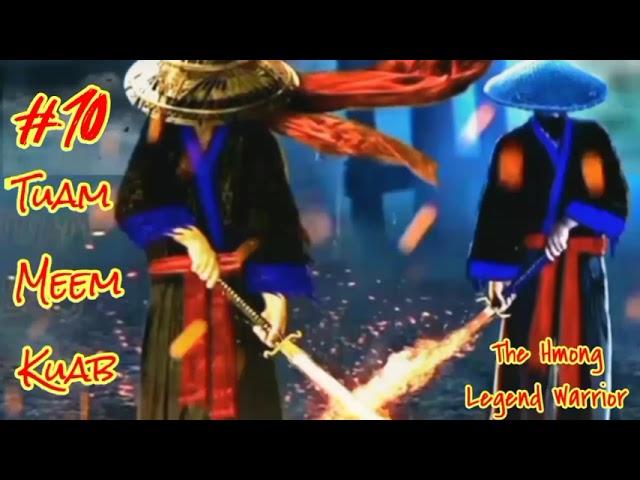 Tuam Meem Kuab The Hmong Legend Warrior ( part10 ) 31/8/2021