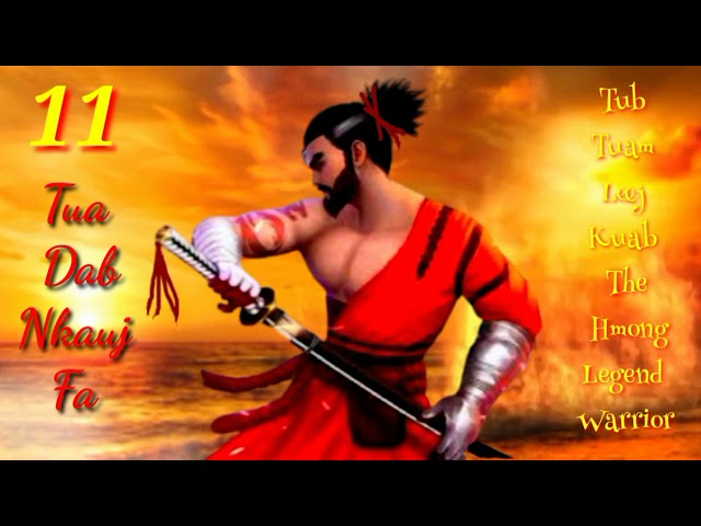 "Tub Tuam Leej Kuab the Hmong Legend Warrior #""11""..tua dab nkauj fa"