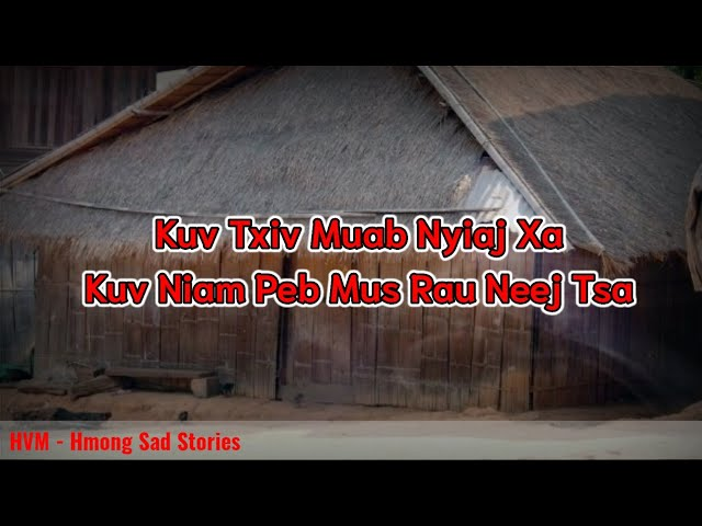 Hmong Dad Stories - Kuv txiv muab nyiaj xa kuv niam peb rov rau neej tsa 17-09-2021