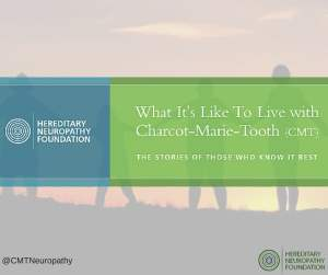 What It's Like To Live With Charcot-Marie-Tooth Disease: The Stories Of Those Who Know It Best