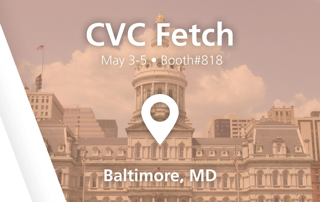 CVC Fetch show - booth#818 in Baltimore