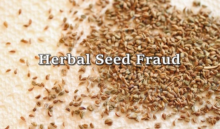 Beware of Herbal Seed Fraud by International Gangs