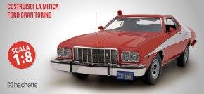 Fascicoli Hachette: Costruisci la mitica Ford Gran Torino di Starsky & Hutch - Il modellismo in edicola