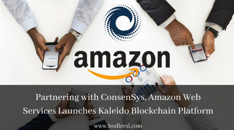 Partnering with ConsenSys, Amazon Web Services Launches Kaleido Blockchain Platform
