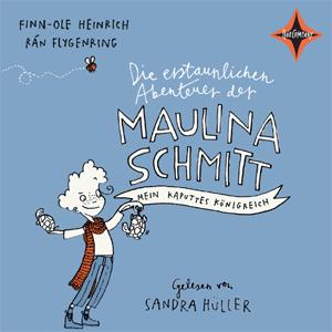 Die erstaunlichen Abenteuer der Maulina Schmitt von Finn-Ole Heinrich, Cover mit freundlicher Genehmigung von Hörcompany