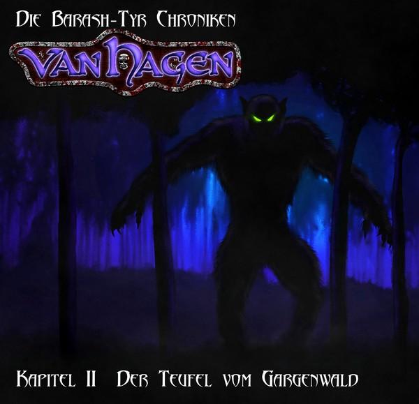 Die Barash-Tyr-Chroniken 2 - Van Hagen: Der Teufel vom Gargenwald