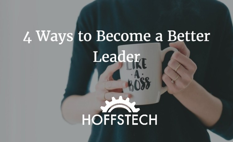 4 ways to become a better leader
