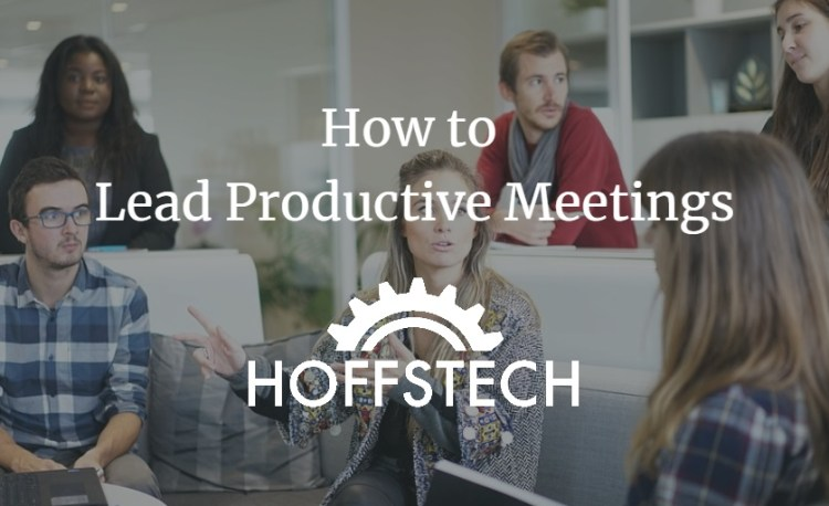 How To Lead Productive Meetings
