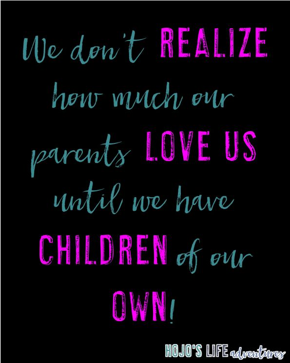 Sometimes we just need to appreciate our parents. Yet we don't understand just how much until we have children of our own...