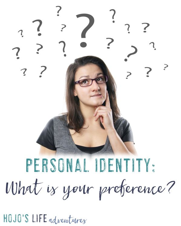 Personal Identity: What's Your Preference? Discussing how others should refer to you.
