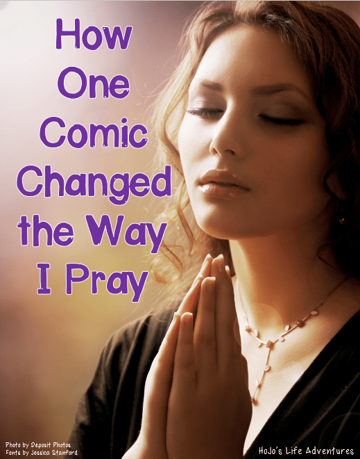 How One Comic Changed the Way I Pray - HoJo's Life Adventures