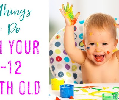 35 Things To Do With Your 6-12 Month Old