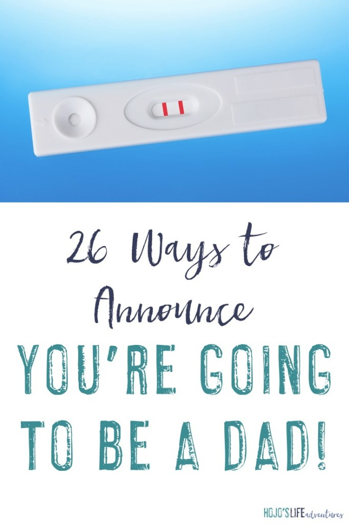 "Congratulations! You're going to be a mom! Telling your baby's dad can be a fun, yet difficult task. Here are 26 ideas for saying, ""You're going to be a dad!'"