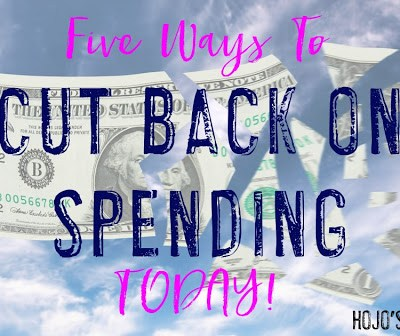 Five Ways to Cut Back on Spending TODAY