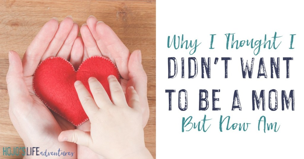 Do you NOT want to be a mom? Here's one woman's story about why she didn't want to be and why she changed her mind.