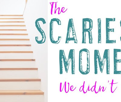 The Scariest Moment We Didn't Have…