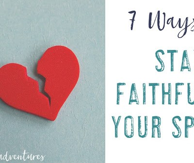 Seven Ways to Stay Faithful to Your Spouse