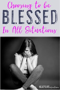 """Saying we are """"blessed"""" is often something that takes place only when the good things happen. However, this post will challenge you to find the blessings in the unhappier times as well!"""
