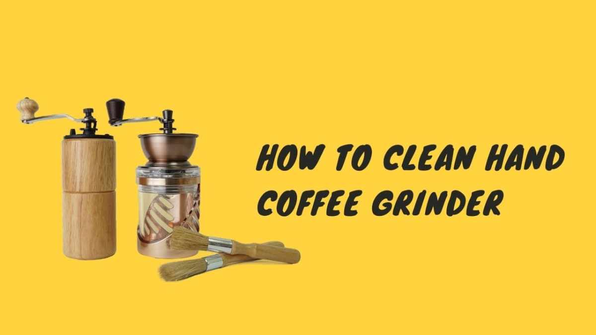how to clean hand coffee grinder
