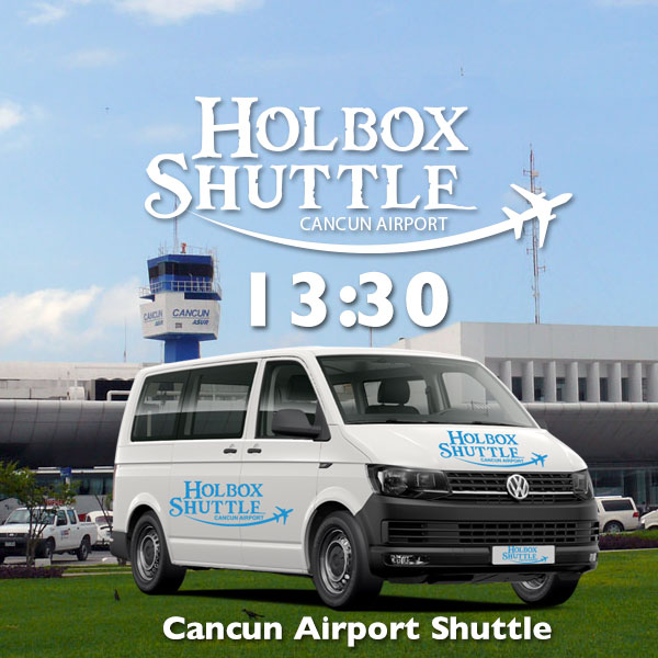 13:30 Shared Shuttle to Cancun Airport from Holbox Island