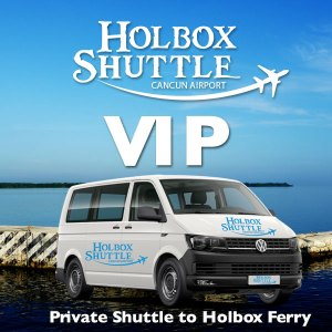 VIP Private Shuttle to Holbox Ferry, Chiquila Port from Cancun Airport