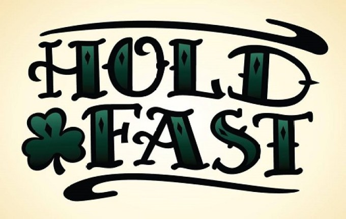 Image result for HOLD FAST