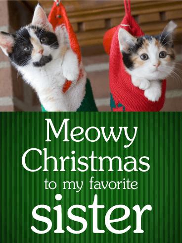 Meowy Christmas Card For Sister Birthday Amp Greeting