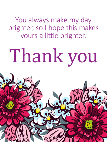 You Always Make My Day Brighter Thank You Card