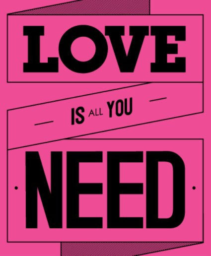 """Love is All You Need"" Graphic"