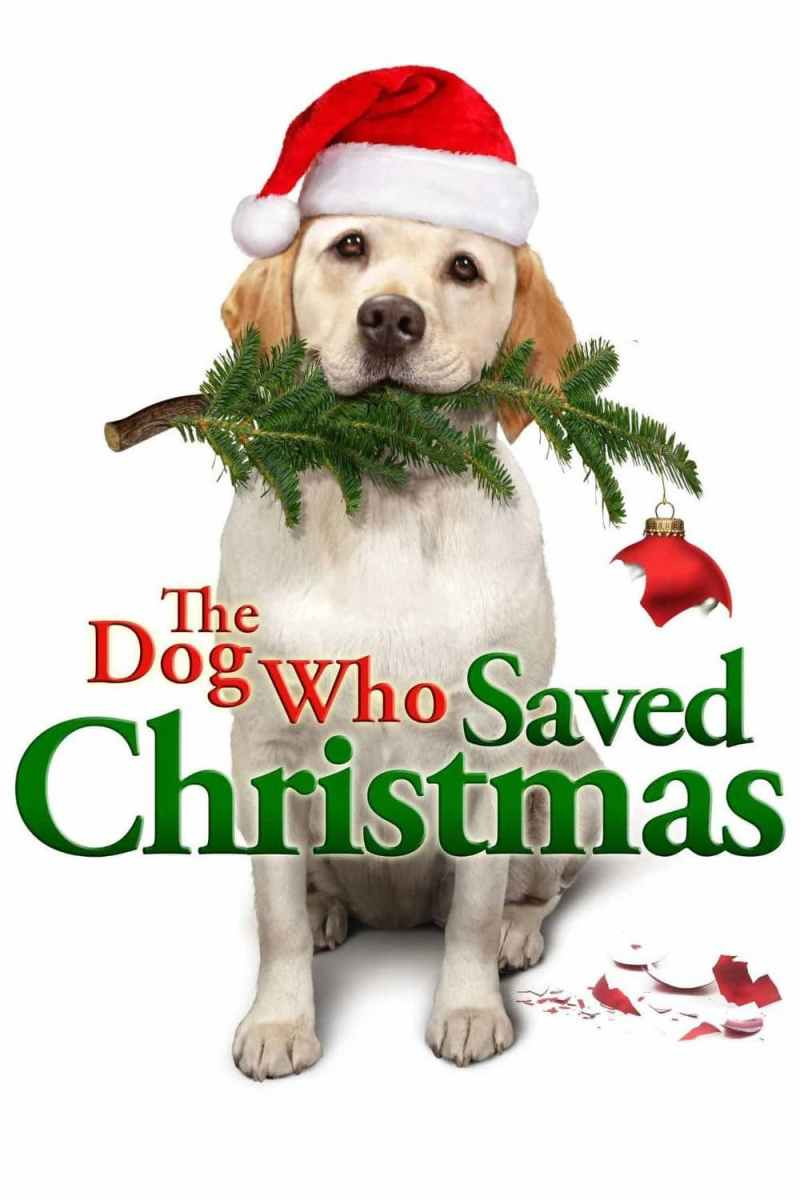 "Poster for the movie ""The Dog Who Saved Christmas"""