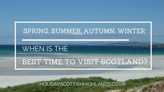 Blog title - best time to visit Scotland
