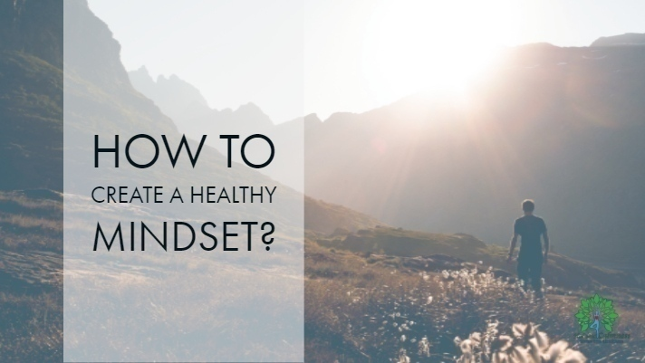 How to Create a Healthy Mindset_