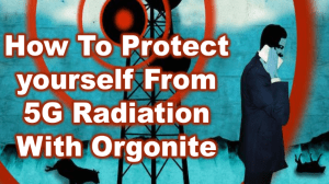 How to protect yourself from 5G with Orgonite 5G radiation linked to coronavirus infection, new study suggests