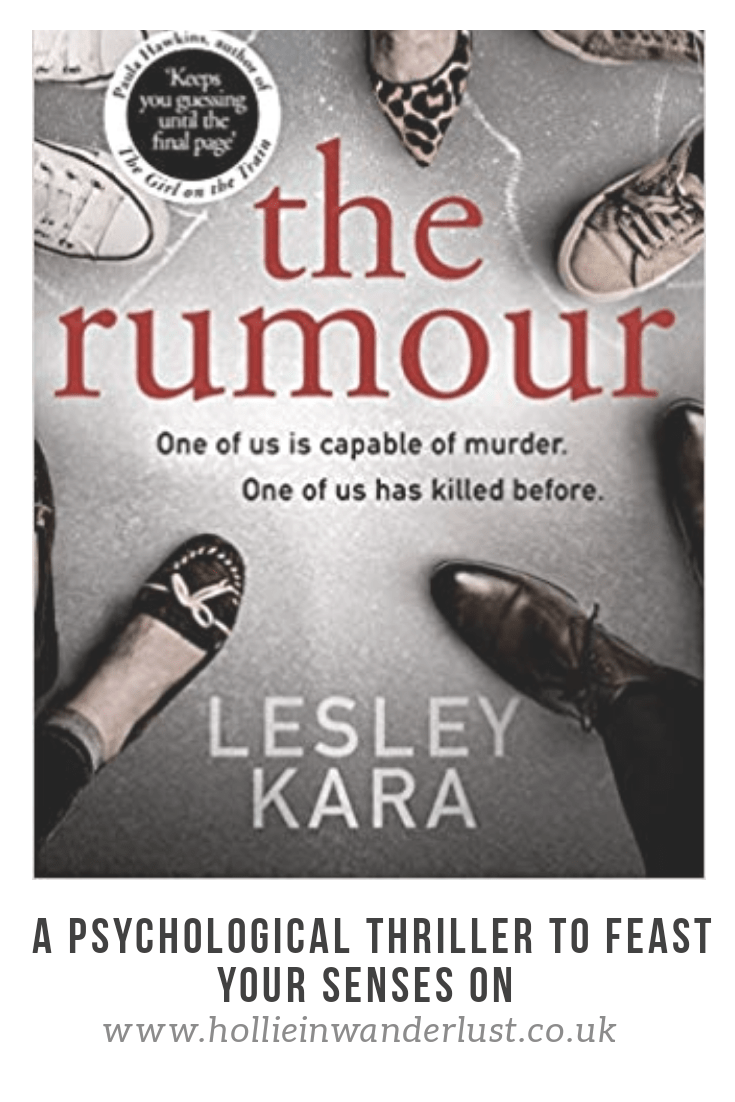 A psychological thriller to feast your senses on | The Rumour by Lesley Kara | Book Blogger | Hollie in Wanderlust