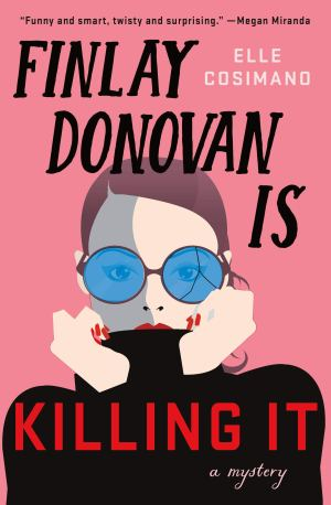 Finlay Donovan is Killing it by Elle Cosimano Book Review