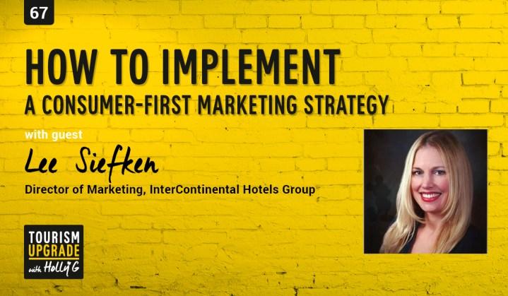Consumer First Marketing with Lee Siefken Tourism Upgrade