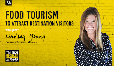Food Tourism to attract visitors to your destination – episode 68