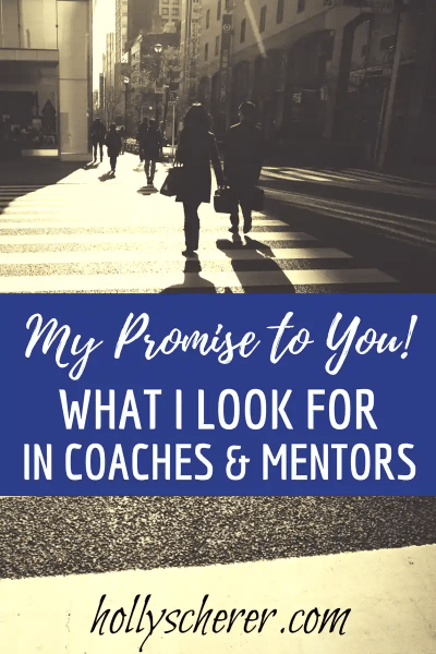 My Promise to You! – What I Look for in Coaches and Mentors