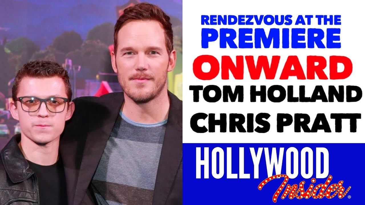 Hollywood Insider Onward Premiere Tom Holland, Chris Pratt