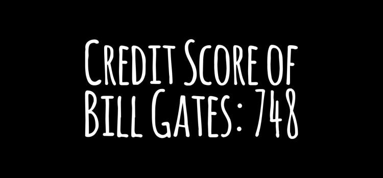 Bill Gates Credit Score