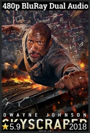 Skyscraper 2018 Dual Audio [Hindi-English] 480p BluRay 300mb ESubs Download
