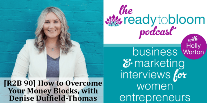 [R2B 90] How to Overcome Your Money Blocks, with Denise Duffield-Thomas