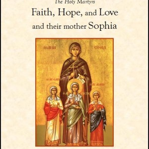 The passion of the holy martyrs Faith, Hope, and Love, and their mother Sophia; Holy Promtomartyr and Equal-to-the- Apostles Thecla Audiobook